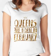 Queens are born in february  Women's Fitted Scoop T-Shirt