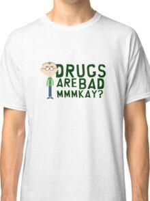 South Park Mr. Mackey Drugs are bad mkay Classic T-Shirt