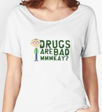 South Park Mr. Mackey Drugs are bad mkay Women's Relaxed Fit T-Shirt