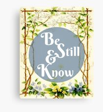 Bible Verse Be Still and Know Psalm 46:10 Canvas Print