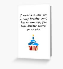 I Would Have Sent You a Funny Birthday Card - Birthday Cupcake with Candles and Typography Greeting Card