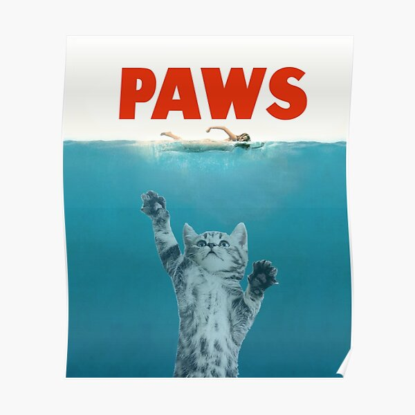 Paws - Cat Kitten Meow Parody T Shirt Poster