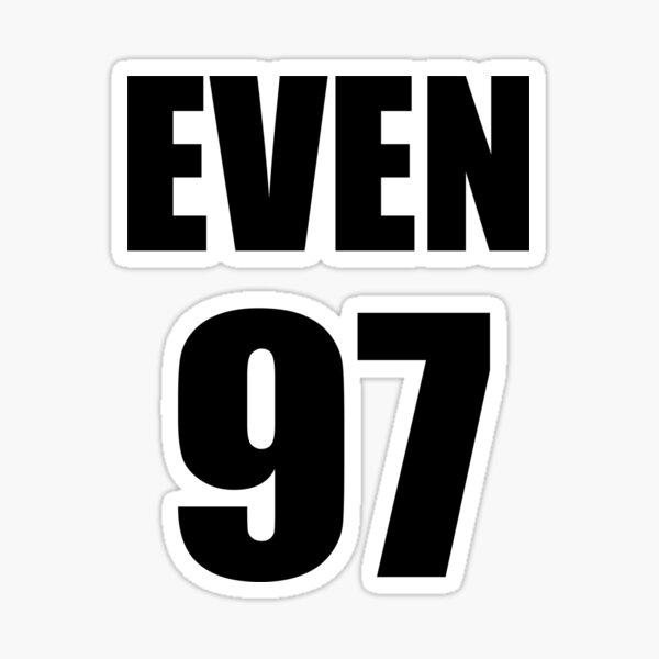 EVEN 97 T SHIRTs & STICKER Sticker
