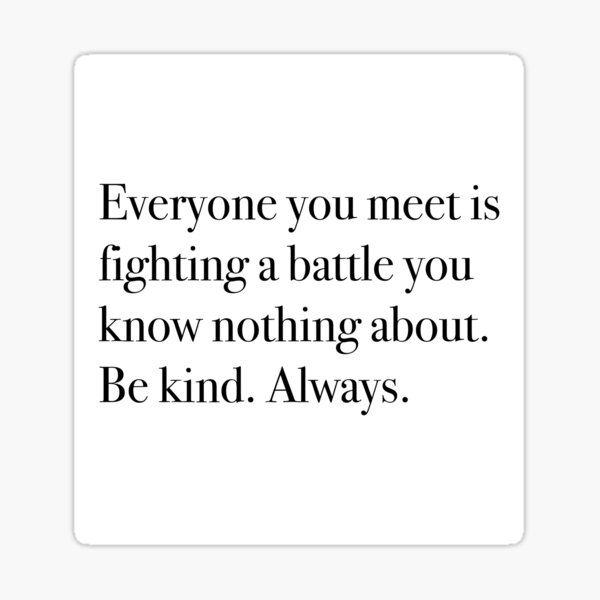 Be kind. Always. Sticker