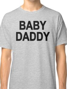 Baby Daddy Father Newborn Child Dad Kid Classic T-Shirt