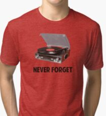 Never Forget Vinyl Record Players Tri-blend T-Shirt