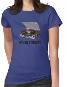 Never Forget Vinyl Record Players Womens Fitted T-Shirt