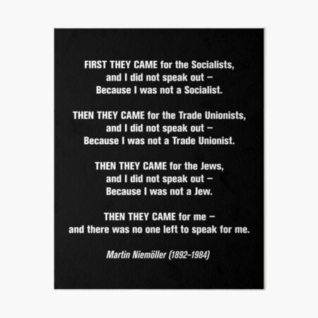 First they came for... Art Board Print