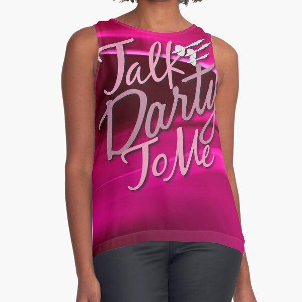 Talk Darty To Me Ladies Darts Shirt Sleeveless Top