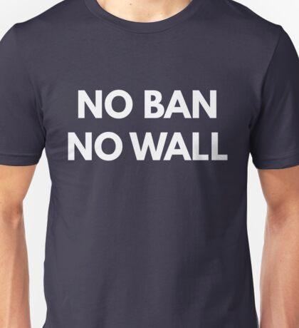 No Ban No Wall Unisex T-Shirt