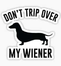 Don't Trip Over My Weiner Sticker