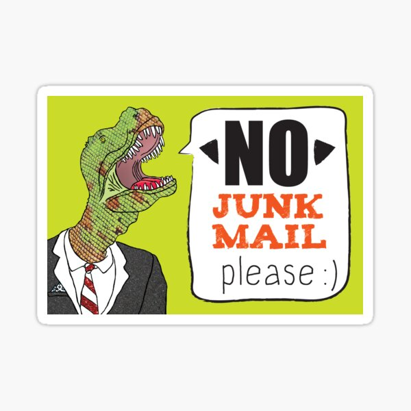 """NO junk mail please"" says the polite yet shouty dinosaur Sticker"