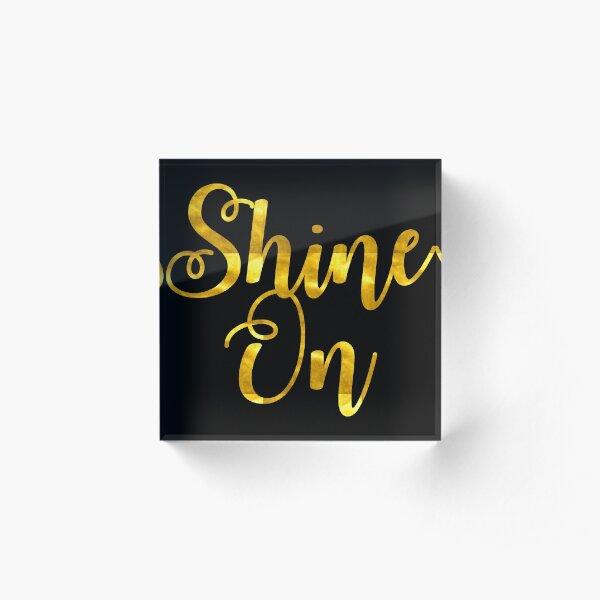Shine On Acrylic Block