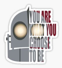 You Are What You Choose To Be Sticker