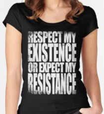 Respect my Existence Women's Fitted Scoop T-Shirt