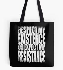 Respect my Existence Tote Bag