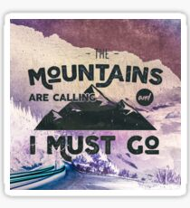 Forest Mountains Wanderlust Adventure Saying - The Mountains are Calling and I Must Go Sticker