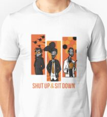 Shut Up and Sit Down Unisex T-Shirt