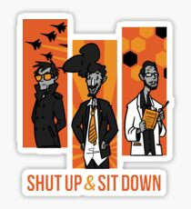 Shut Up and Sit Down Sticker