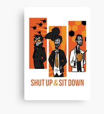 Shut Up and Sit Down Canvas Print