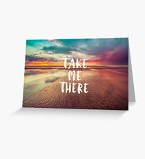 Ocean Sea Beach Water Clouds at Sunset - Take Me There Typography Greeting Card
