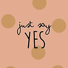 Just Say Yes - Zoella (Zoe Sugg) Phone Case by 4ogo Design