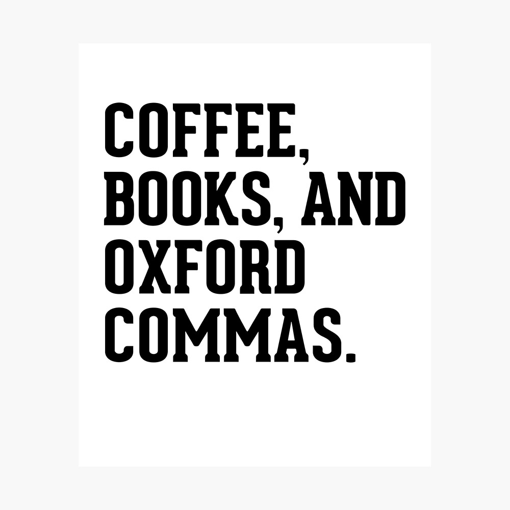 Kaffee, Bücher und Oxford Kommas Fotodruck