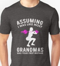 Assuming I Was Like Most Grandmas Funny Quote  T-Shirt