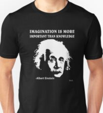Albert Einstein T-Shirt Imagination Is More Important Than Knowledge l Redbubble Unisex T-Shirt