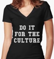 Do it for the culture Women's Fitted V-Neck T-Shirt