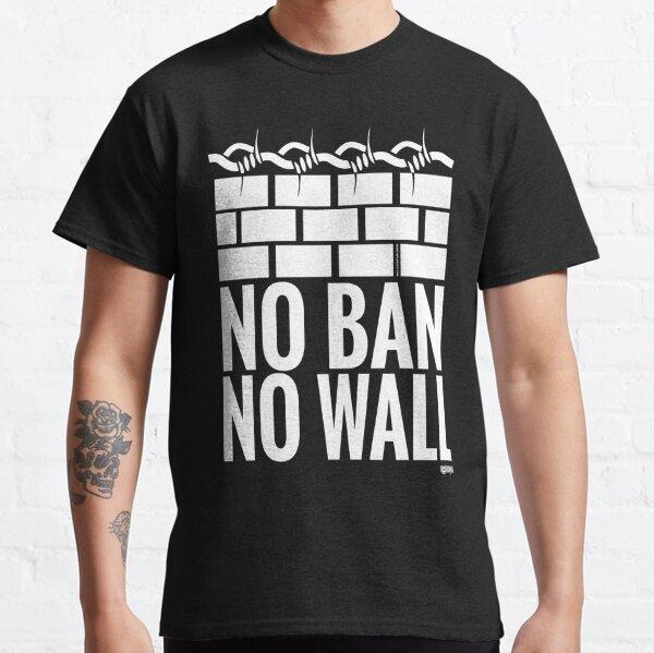 No Ban No Wall Protest Classic T-Shirt