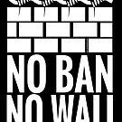 No Ban No Wall Protest by borderbandit