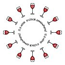 It's Wine O'Clock Somewhere by yayandrea