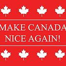 MAKE CANADA NICE AGAIN! by ThatOtherZach