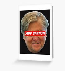 STOP BANNON Greeting Card