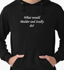 What would Mulder and Scully do? Lightweight Hoodie