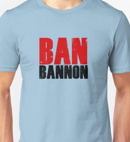 BAN BANNON - Anti Trump Administration T-shirts & More Unisex T-Shirt