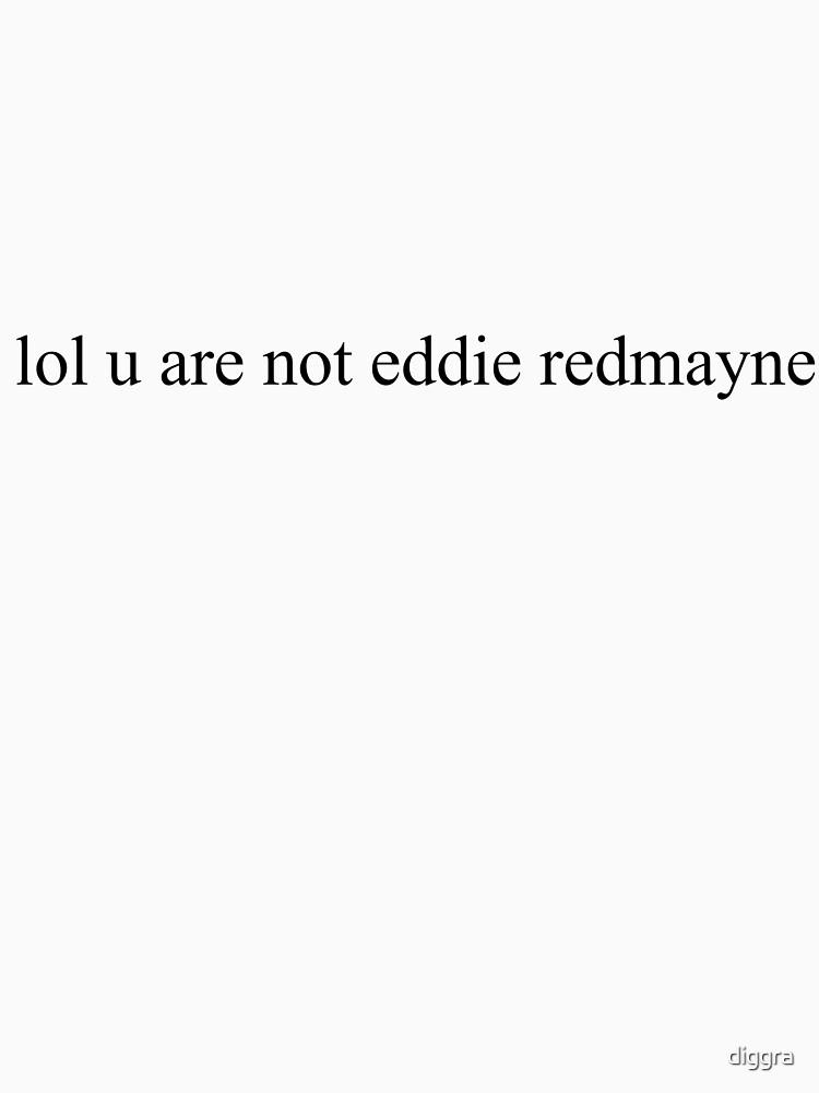 u are not eddie redmayne  by diggra