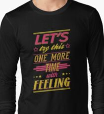 One More Time Long Sleeve T-Shirt