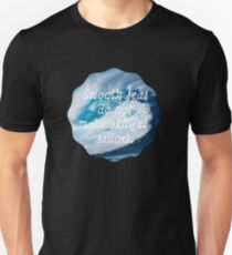 Smooth Seas Do Not Make Skillful Sailors Unisex T-Shirt