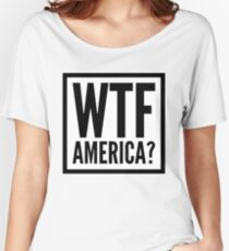 WTF America? Women's Relaxed Fit T-Shirt