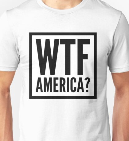 WTF America? Unisex T-Shirt