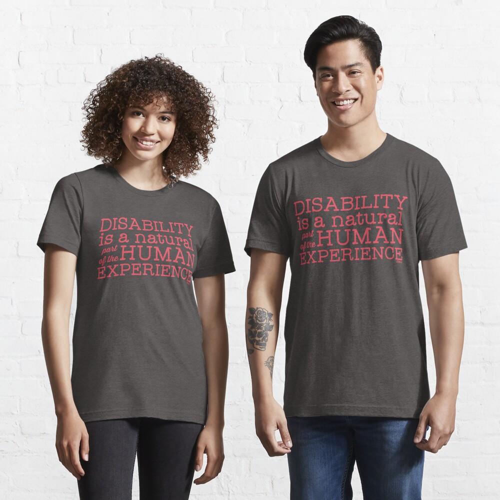 """""""Behinderung ist ein natürlicher Teil der menschlichen Erfahrung"""" Essential T-Shirt"""