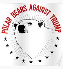 Polar Bears Against Trump Poster