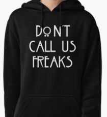"""""""Don't call us freaks!"""" - Jimmy Darling Pullover Hoodie"""