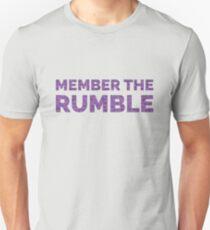 Member the Rumble Unisex T-Shirt