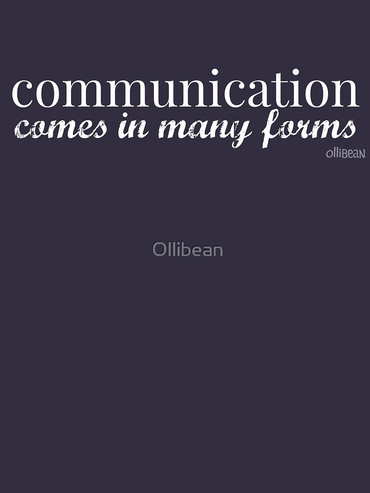 Communication  Comes in Many Forms by Ollibean