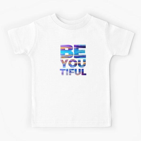 BE YOU TIFUL Kids T-Shirt