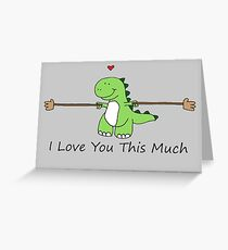TRex Loves You This Much Greeting Card