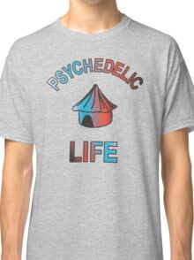 Psychedelic Life  Classic T-Shirt